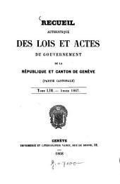 Recueil authentique des lois et actes du Gouvernement de la République et Canton de Genève: Volume 53
