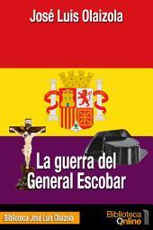 La guerra del General Escobar