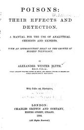 Poisons: Their Effects and Detection: A Manual for the Use of Analytical Chemists and Experts ; with an Introductory Essay on the Growth of Modern Toxicology