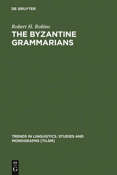 Download The Byzantine Grammarians Book