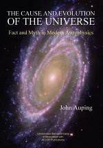 The Cause and Evolution of the Universe