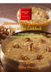 Gizmocooks Microwave Cooking Indian Style - Easy Mithai Cookbook for LG model MC2146BV