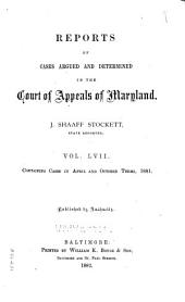 Reports of Cases Argued and Adjudged in the Court of Appeals of Maryland: Volume 57