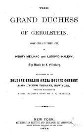 The Grand Duchess of Gerolstein: Comic Opera in Three Acts