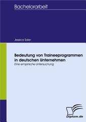 Bedeutung von Traineeprogrammen in deutschen Unternehmen: Eine empirische Untersuchung