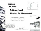Oregon Cascades: National Forest Direction for Management