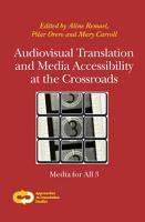 Audiovisual Translation and Media Accessibility at the Crossroads PDF