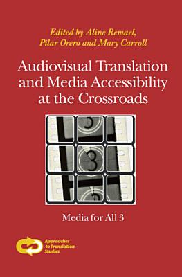 Audiovisual Translation and Media Accessibility at the Crossroads