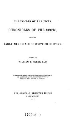 Chronicles of the Picts  Chronicles of the Scots  and Other Early Memorials of Scottish History PDF