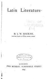 Latin Literature: By J.W. Mackail ... 6th Impression