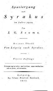 Spaziergang nach Syrakus im Jahre 1802: Von Leipzig nach Syrakus, Band 1