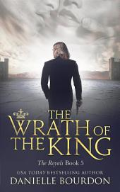 The Wrath of the King (The Royals Book 5)