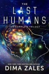 The Last Humans: The Complete Trilogy: Dystopian post-apocalyptic science fiction