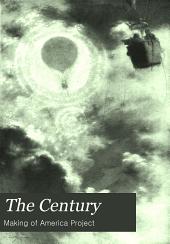 The Century Illustrated Monthly Magazine: Volume 52; Volume 74