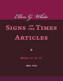 Ellen G  White Signs of the Times Articles  Book III of III PDF