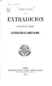 Tratado de extradición entre el Peru y los Estados Unidos de la America del Norte, [1870].