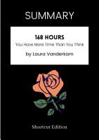 SUMMARY   168 Hours  You Have More Time Than You Think By Laura Vanderkam PDF
