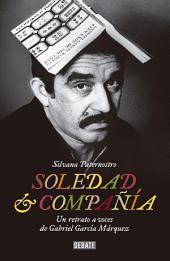 Soledad y compañía: Un retrato compartido de Gabriel García Márquez