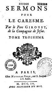 Sermons pour le caresme, par le P. Giroust,... [publié par le P. Bretonneau]