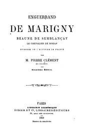 Enguerrand de Marigny, Beaune de Semblançay, le chevalier de Rohan: épisodes de l'histoire de France