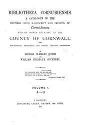 Bibliotheca Cornubiensis: A-O