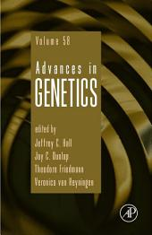 Advances in Genetics: Volume 58