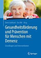 Gesundheitsf  rderung und Pr  vention f  r Menschen mit Demenz PDF