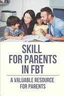 Skill For Parents In FBT