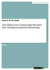 Zum Absturz der Germanwings-Maschine. Eine tiefenpsychologische Betrachtung