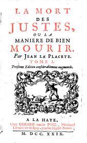 La Mort Des Justes, Ou La Maniere De Bien Mourir: Volume1