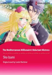 THE MEDITERRANEAN MILLIONAIRE'S RELUCTANT MISTRESS: Harlequin Comics