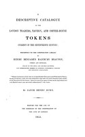 A Descriptive Catalogue Of The London Traders Tavern And Coffee House Tokens Current In The Seventeenth Century