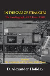 In The Care of Strangers: The Autobiography Of A Foster Child