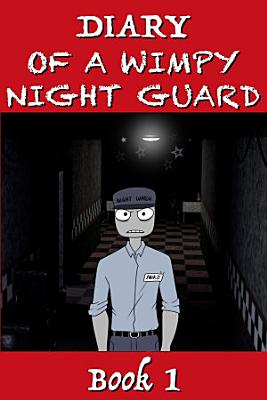 Five Nights at Freddy s   Diary of a Wimpy Night Guard PDF