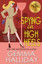 Spying in High Heels – High Heels Mysteries book #1