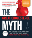 The Great Cholesterol Myth Now Includes 100 Recipes for Preventing and Reversing Heart Disease