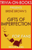 The Gifts of Imperfection: A Novel by Brene Brown (Trivia-On-Books)