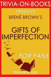 The Gifts Of Imperfection A Novel By Brene Brown Trivia On Books  Book PDF