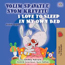 I Love to Sleep in My Own Bed  Croatian English Bilingual Children s Book
