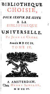 Bibliothèque choisie, pour servir de suite à la Bibliotheque universelle: Volume4