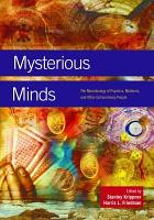 Mysterious Minds  The Neurobiology of Psychics  Mediums  and Other Extraordinary People PDF