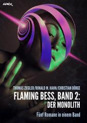 FLAMING BESS: DER MONOLITH: Flaming Bess, Band 2