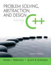 Problem Solving, Abstraction, and Design using C++: Edition 6