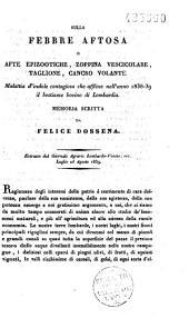 Sulla febbre aftosa o afte epizootiche, zoppina vescicolare, taglione, cancro volante: malattia d'indole contagiosa che afflisse nell'anno 1838-39 il bestiame bovino di Lombardia