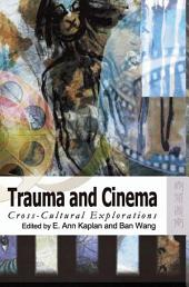 Trauma and Cinema: Cross-Cultural Explorations