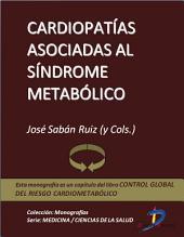 Cardiopatías asocidas al síndrome metabólico: Control global del riesgo cardiometabólico