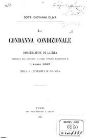 La condanna condizionale: dissertazione di laurea premiata nel concorso ai premi Vittorio Emmanuele II l'anno 1893 nella r. Università di Bologna