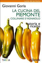 La cucina del Piemonte collinare e vignaiolo: Storia e ricette