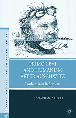 Primo Levi and Humanism after Auschwitz PDF