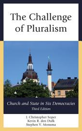 The Challenge of Pluralism: Church and State in Six Democracies, Edition 3
